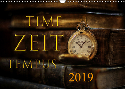 Time – Zeit – Tempus (Wandkalender 2019 DIN A3 quer) von Illgen,  Cathrin