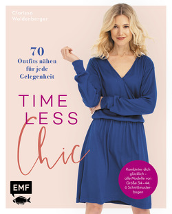 Timeless Chic – 70 Outfits nähen für jede Gelegenheit von Waldenberger,  Clarissa