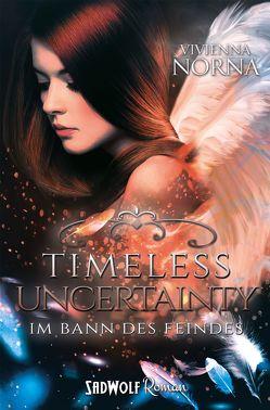 Timeless Uncertainty von Norna,  Vivienna
