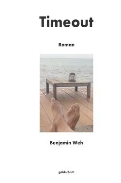Timeout von Weh,  Benjamin