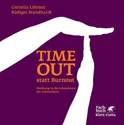 Timeout statt Burnout von Löhmer,  Cornelia, Standhardt,  Rüdiger