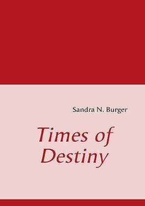 Times of Destiny von Burger,  Sandra N