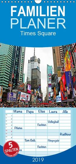Times Square – Familienplaner hoch (Wandkalender 2019 <strong>21 cm x 45 cm</strong> hoch) von Damm,  Andrea