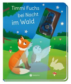 Timi Fuchs bei Nacht im Wald (Mit UV-Licht-Taschenlampe) von Berger,  Nicola, Zhing,  Amy
