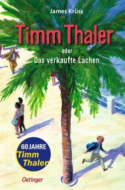 Timm Thaler oder Das verkaufte Lachen von Krüss,  James, Rassmus,  Jens