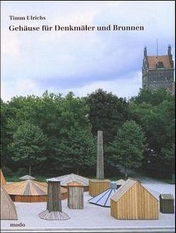 Timm Ulrichs – Gehäuse für Denkmäler und Brunnen von Eickhoff,  Hajo, Neugebauer,  Ursula