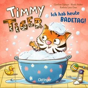 Timmy Tiger. Ich hab heute Badetag! von Anker,  Nicola, Opheys,  Caroline, Orso,  Kathrin-Lena