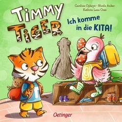 Timmy Tiger. Ich komme in die Kita! von Anker,  Nicola, Opheys,  Caroline, Orso,  Kathrin-Lena
