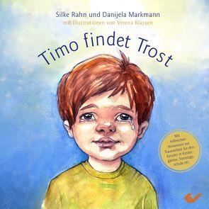 Timo findet Trost von Klassen,  Verena, Rahn,  Silke