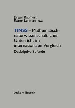 TIMSS — Mathematisch-naturwissenschaftlicher Unterricht im internationalen Vergleich von Baumert,  Jürgen