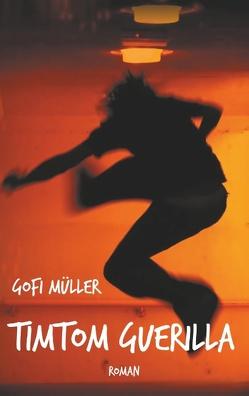 TimTom Guerilla von Müller,  Gofi