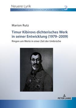 Timur Kibirovs dichterisches Werk in seiner Entwicklung (1979–2009) von Rutz,  Marion