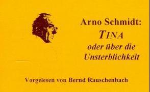 Tina oder über die Unsterblichkeit von Scheerer,  Monika M, Schmidt,  Arno