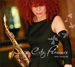 Tina Tandler – City Flowers von Tandler,  Tina, TARI TARO MUSIC