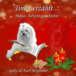 Tinka erzählt … von Bergbauer,  Gaby, Bergbauer,  Karl