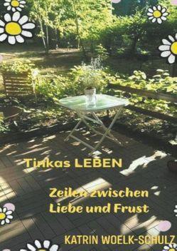 Tinkas Leben von Woelk-Schulz,  Katrin