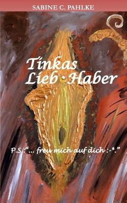 Tinkas Lieb-Haber von Pahlke,  Sabine C.