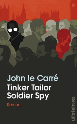 Tinker Tailor Soldier Spy von le Carré,  John