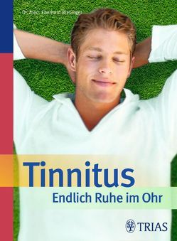 Tinnitus – Endlich Ruhe im Ohr von Biesinger,  Eberhard