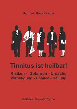 Tinnitus ist heilbar ! von Frey,  Karl J, Greuel,  Hans
