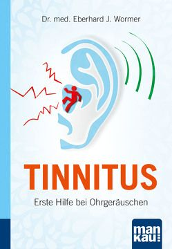 Tinnitus. Kompakt-Ratgeber von Wormer,  Eberhard J.