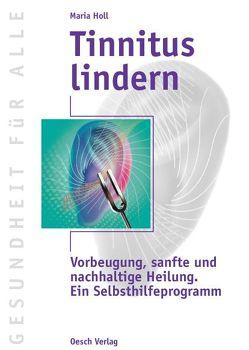 Tinnitus lindern von Holl,  Maria