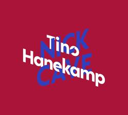 Tino Hanekamp über Nick Cave von Hanekamp,  Tino