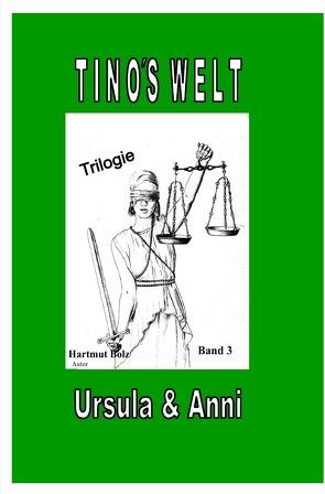 Tino´sWelt Ursula&Anni Bd.3 von Bolz,  Hartmut