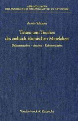 Tinten und Tuschen des arabisch-islamischen Mittelalters von Schopen,  Armin