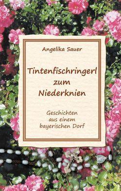 Tintenfischringerl zum Niederknien von Sauer,  Angelika
