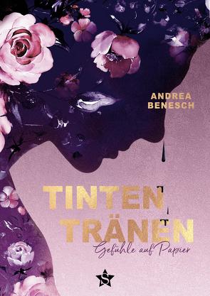 TINTENTRÄNEN von Benesch,  Andrea