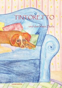 TINTORETTO und das blaue Sofa von Artmur, Barfuss,  Suzanne