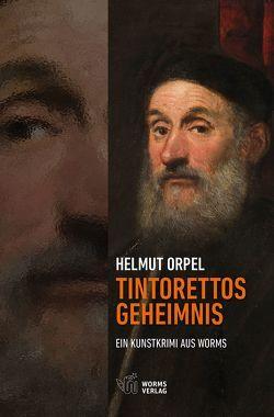 Tintorettos Geheimnis von Orpel,  Helmut