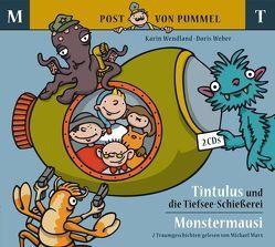 Tintulus und die Tiefsee-Schießerei – Monstermausi von Marx,  Michael, Weber,  Doris, Wendland,  Karin