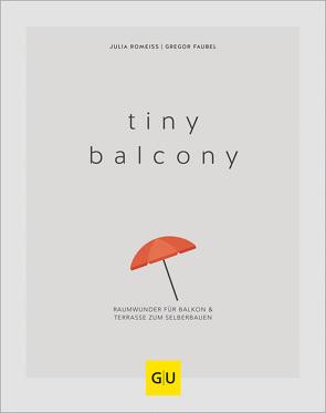 Tiny Balcony von Faubel,  Gregor, Romeiß,  Julia