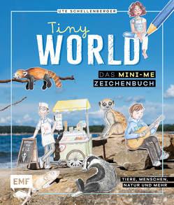 Tiny World – Zeichnen im Mini-Me-Format von Schellenberger,  Ute