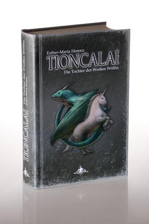TIONCALAI von Christen,  Marcel, Herenz,  Esther-Maria, Spiegelberg Verlag