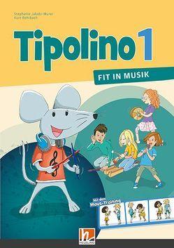 Tipolino 1 – Fit in Musik, Schülerbuch, Ausgabe Schweiz von Jakobi-Murer,  Stephanie, Rohrbach,  Kurt