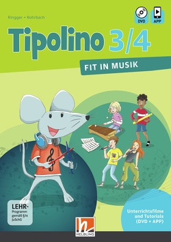 Tipolino 3/4 – Fit in Musik. Unterrichtsfilme und Tutorials. Ausgabe Deutschland von Jakobi-Murer,  Stephanie, Ringger,  Katrin-Uta, Rohrbach,  Kurt