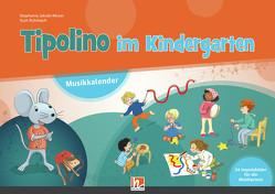 Tipolino im Kindergarten. Paket (Musikkalender, Begleitband und Audio-CD inkl. Helbling Media App) von Jakobi-Murer,  Stephanie, Rohrbach,  Kurt