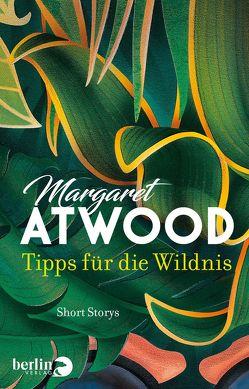 Tipps für die Wildnis von Atwood,  Margaret, Franke,  Charlotte