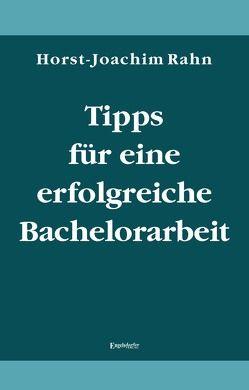 Tipps für eine erfolgreiche Bachelorarbeit von Rahn,  Horst-Joachim