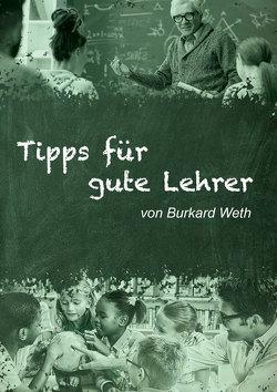 Tipps für gute Lehrer von Weth,  Burkard