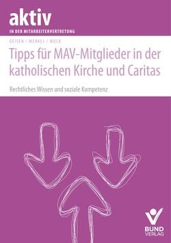 Tipps für MAV-Mitglieder in der katholischen Kirche und Caritas von Geisen,  Richard, Merkel,  Christina, Mock,  Christof