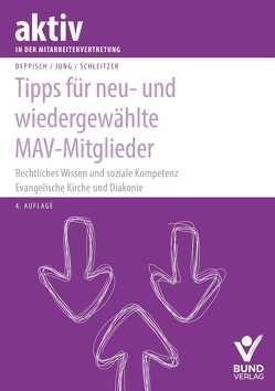 Tipps für neu- und wiedergewählte MAV-Mitglieder von Deppisch,  Herbert, Jung,  Robert, Schleitzer,  Erhard