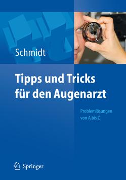 Tipps und Tricks für den Augenarzt von Schmidt,  Dieter