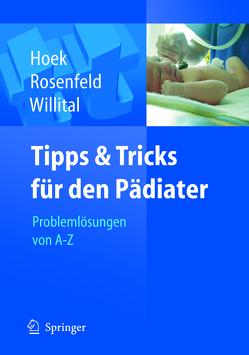 Tipps und Tricks für den Pädiater von Hoek,  Thomas, Rosenfeld,  C., Willital,  Günther Heinrich