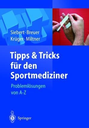 Tipps und Tricks für den Sportmediziner von Breuer,  Christian, Krüger,  Stefan, Miltner,  Oliver, Siebert,  Christian Helge