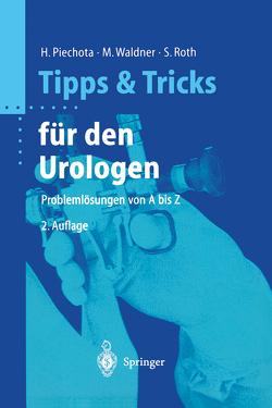 Tipps und Tricks für den Urologen von Piechota,  Hansjürgen, Roth,  Stephan, Waldner,  Michael