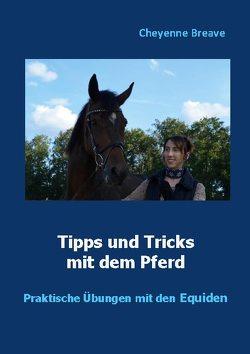 Tipps und Tricks mit dem Pferd von Breave,  Cheyenne